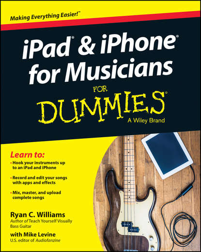 iPad and iPhone For Musicians For Dummies