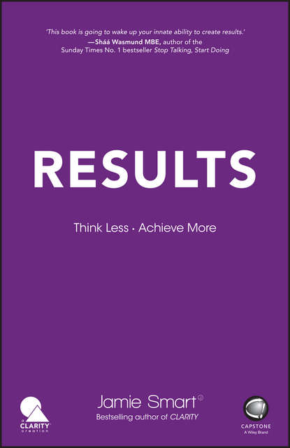 Results. Think Less. Achieve More