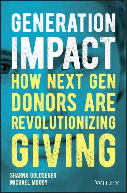 Generation Impact. How Next Gen Donors Are Revolutionizing Giving