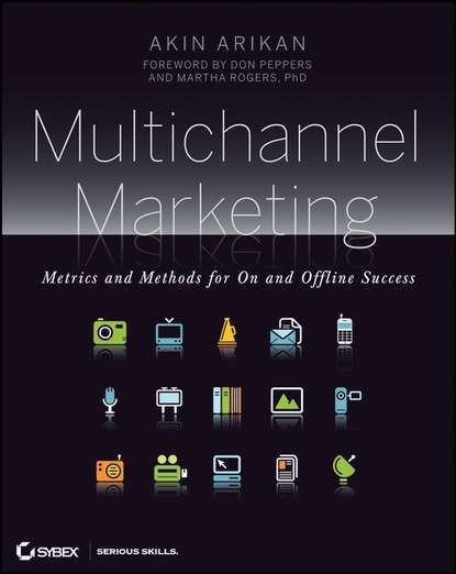 Multichannel Marketing. Metrics and Methods for On and Offline Success