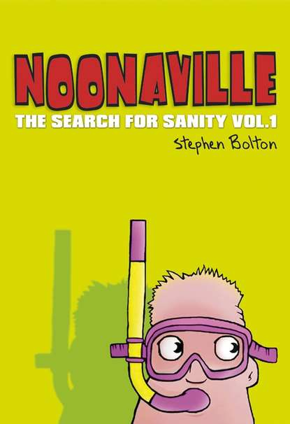 Noonaville. The Search for Sanity