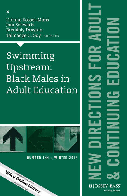Swimming Upstream: Black Males in Adult Education. New Directions for Adult and Continuing Education, Number 144