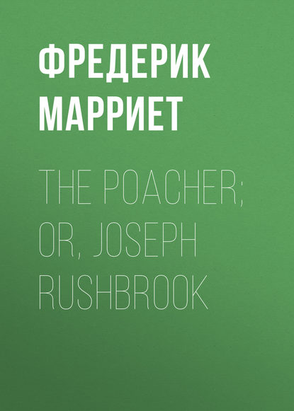 The Poacher; Or, Joseph Rushbrook