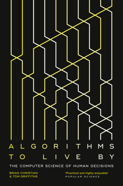 Скачать книгу Algorithms to Live By: The Computer Science of Human Decisions
