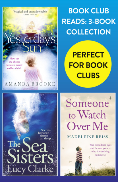 Book Club Reads: 3-Book Collection: Yesterday's Sun, The Sea Sisters, Someone to Watch Over Me