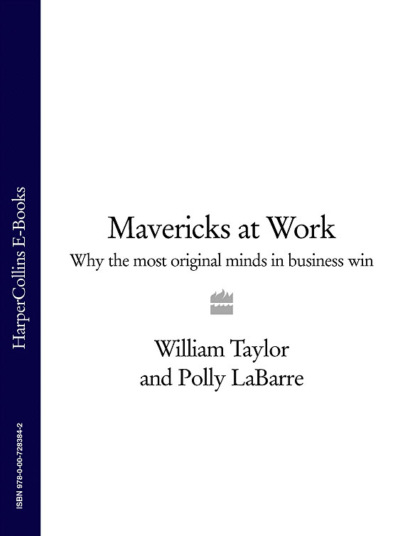 Скачать книгу Mavericks at Work: Why the most original minds in business win