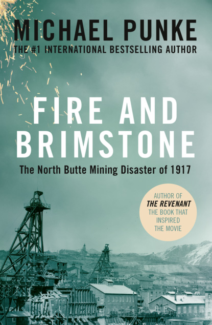 Скачать книгу Fire and Brimstone: The North Butte Mining Disaster of 1917