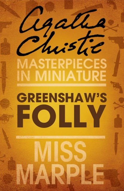 Greenshaw's Folly: A Miss Marple Short Story