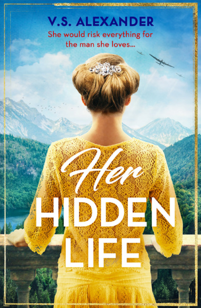 Her Hidden Life: A captivating story of history, danger and risking it all for love
