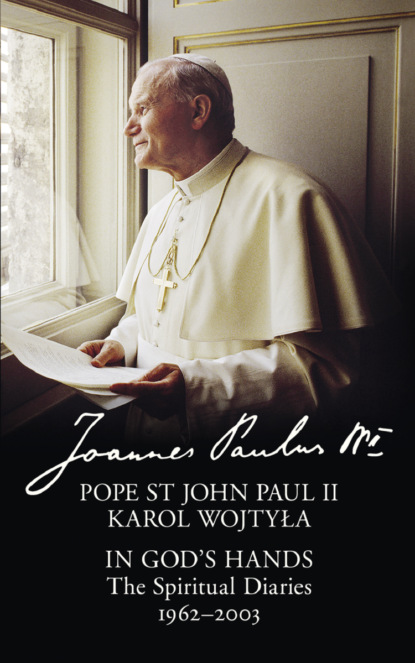 Скачать книгу In God's Hands: The Spiritual Diaries of Pope St John Paul II
