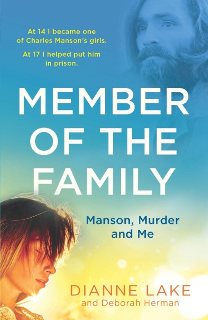 Скачать книгу Member of the Family: Manson, Murder and Me