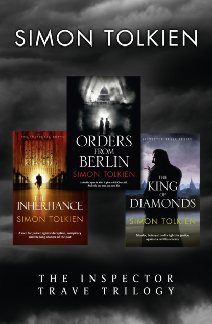 Simon Tolkien Inspector Trave Trilogy: Orders From Berlin, The Inheritance, The King of Diamonds
