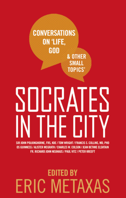 Socrates in the City: Conversations on Life, God and Other Small Topics