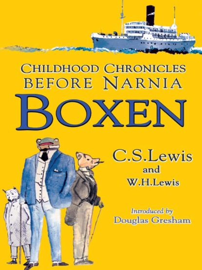 Boxen: Childhood Chronicles Before Narnia