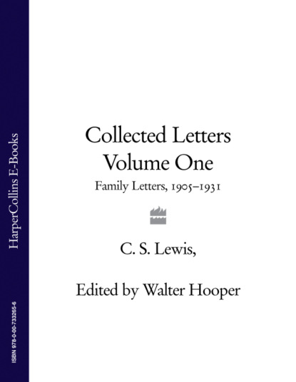 Скачать книгу Collected Letters Volume One: Family Letters 1905–1931