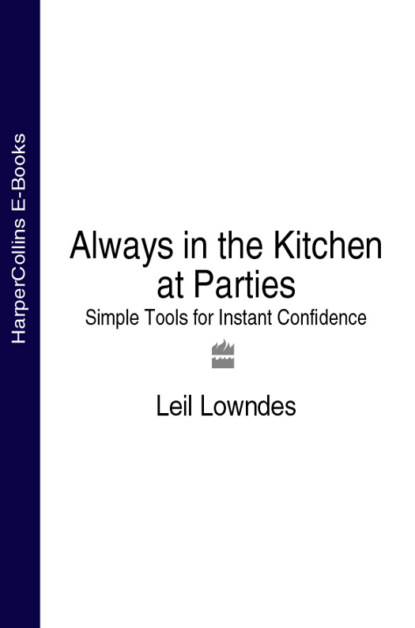 Скачать книгу Always in the Kitchen at Parties: Simple Tools for Instant Confidence