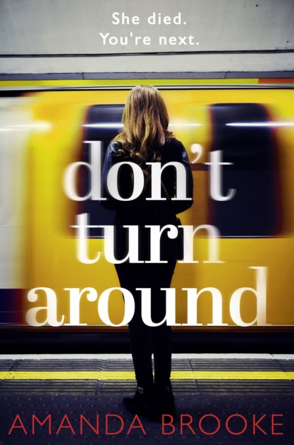 Скачать книгу Don't Turn Around: A heart-stopping gripping domestic suspense