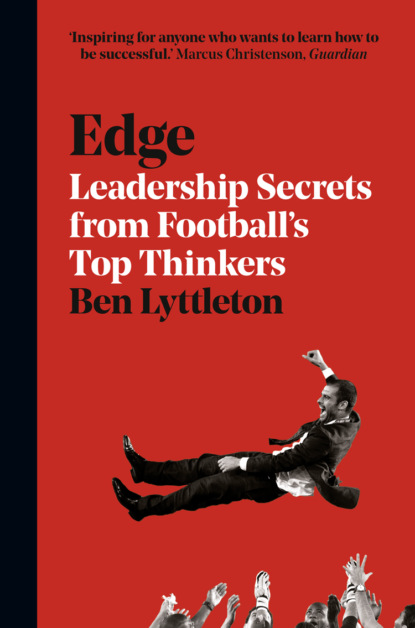 Edge: Leadership Secrets from Footballs's Top Thinkers