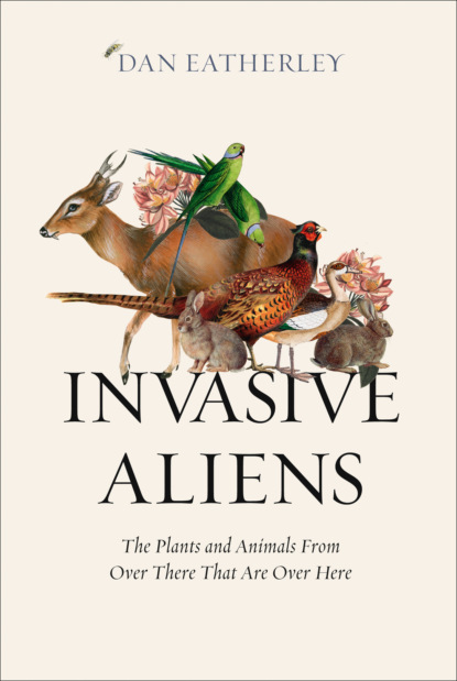 Скачать книгу Invasive Aliens: Rabbits, rhododendrons, and the other animals and plants taking over the British Countryside