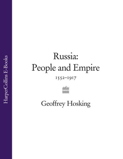 Russia: People and Empire: 1552–1917