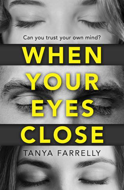 Скачать книгу When Your Eyes Close: A psychological thriller unlike anything you've read before!
