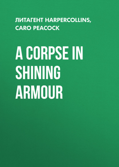 A Corpse in Shining Armour
