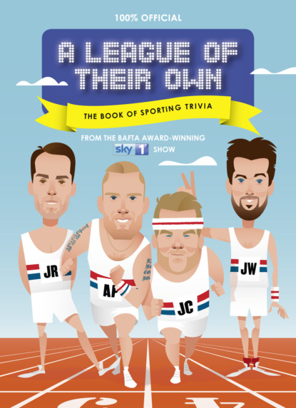 A League of Their Own - The Book of Sporting Trivia: 100% Official
