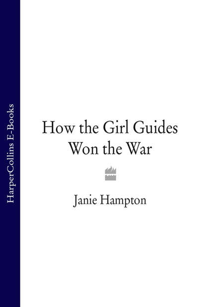 Скачать книгу How the Girl Guides Won the War