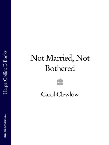 Not Married, Not Bothered