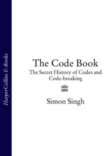 Скачать книгу The Code Book: The Secret History of Codes and Code-breaking