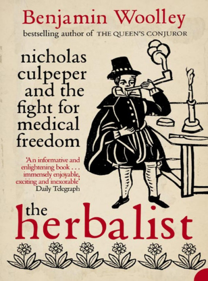 Скачать книгу The Herbalist: Nicholas Culpeper and the Fight for Medical Freedom