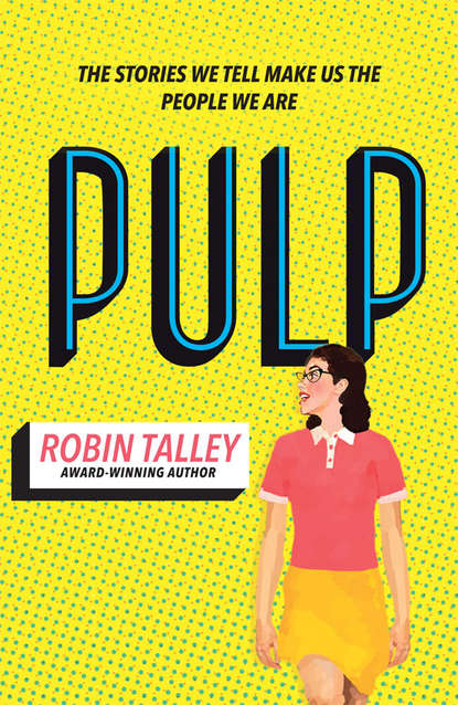 Скачать книгу Pulp: the must read inspiring LGBT novel from the award winning author Robin Talley