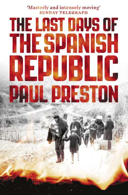 Скачать книгу The Last Days of the Spanish Republic
