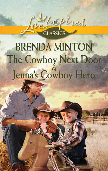 The Cowboy Next Door & Jenna's Cowboy Hero: The Cowboy Next Door / Jenna's Cowboy Hero