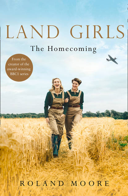 Land Girls: The Homecoming: A moving and heartwarming wartime saga
