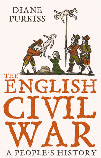 Скачать книгу The English Civil War: A People's History