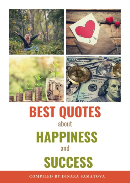 370 Inspiring Thoughts about Happiness and Success. Powerful Tool to Get Motivated Every Day!