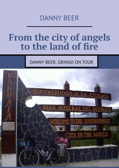 From the city of angels to the land of fire. Danny Beer, gringo on tour